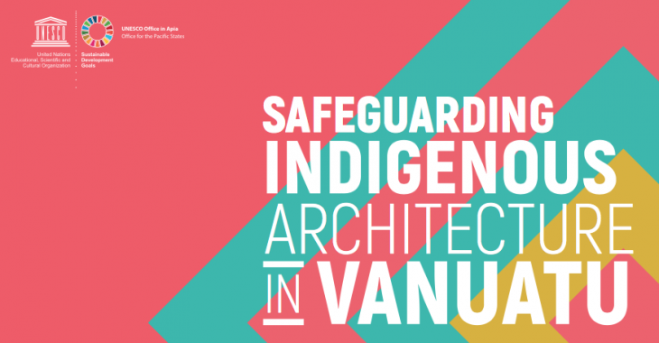 """Safeguarding Indigenous Architecture in Vanuatu"""