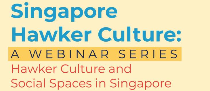 Singapore Hawker Culture: a webinar series
