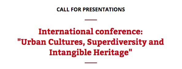 """International conference: """"Urban Cultures, Superdiversity and Intangible Heritage"""""""